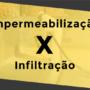 Impemeabilização x Infiltração Fr